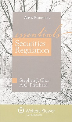 Securities Regulation By Choi, Stephen J./ Pritchard, A. C.