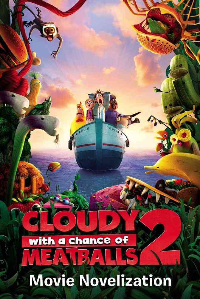 Cloudy With a Chance of Meatballs 2 Movie Novelization By Deutsch, Stacia