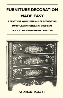 Rene Press Furniture Decoration Made Easy - A Practical Work Manual for Decorating Furniture by Stenciling, Gold-Leaf Application and FreeH at Sears.com